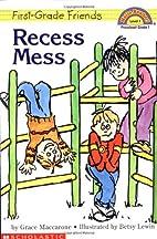 Recess Mess by Grace Maccarone