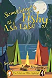 Brown, Susan: Something's Fishy at Ash Lake (An Amber and Elliot Mystery)