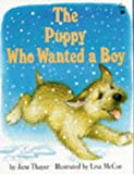 Thayer, Jane: The Puppy Who Wanted a Boy (Picture Books)