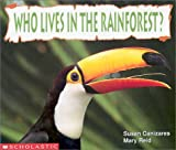 Canizares, Susan: Who Lives in the Rainforest?