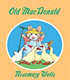 Wells, Rosemary: Old Macdonald