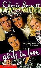 Girls In Love by Cherie Bennett