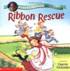 Ribbon Rescue by Robert Munsch