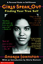 Girls Speak Out: Finding Your True Self by…