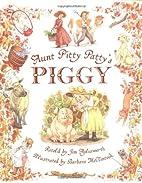 Aunt Pitty Patty's Piggy by Jim Aylesworth