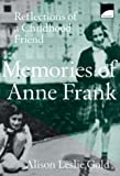 Gold, Alison Leslie: Memories of Anne Frank: Reflections of a Childhood Friend