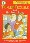 Dadey, Debbie: Triplet Trouble and the Pizza Party