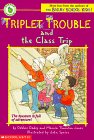 Dadey, Debbie: Triplet Trouble and the Class Trip