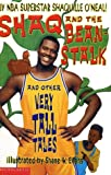 O'Neal, Shaquille: Shaq and the Beanstalk: And Other Very Tall Tales