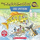 The Magic School Bus Goes Upstream A Book about Salmon Migration