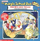 The Magic School Bus Shows and Tells by…