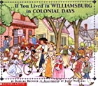 If You Lived in Williamsburg in Colonial…