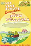 Stan Berenstain: Los osos scouts Berenstain y la pizza voladora / The Berenstain Bear Scouts and the Sci-Fi Pizza (Spanish Edition)