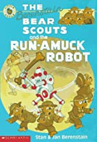 The Berenstain Bear Scouts and the Run-amuck…