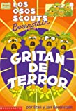 Berenstain, Stan: Los Osos Scouts Berenstain Gritan De Terror/the Berenstain Bear Scouts Scream Their Heads Off