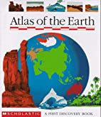 Atlas of the Earth by Scholastic Books