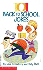 101 Back to School Jokes by Lisa Eisenberg