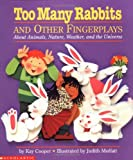 Cooper, Kay: Too Many Rabbits: And Other Fingerplays About Animals, Nature, Weather, and the Universe