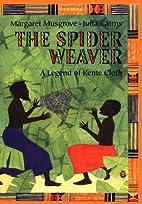 The Spider Weaver: A Legend Of Kente Cloth…