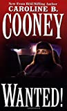 Cooney, Caroline B.: Wanted!