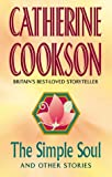 CATHERINE COOKSON: The Simple Soul and Other Stories