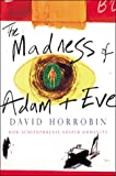 Horrobin, David: Madness of Adam and Eve
