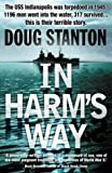 Stanton, Doug: In Harm's Way: The Sinking of the Uss Indianapolis and the Extraordinary Story of Its Survivors
