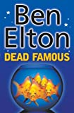 Elton, Ben: Dead Famous