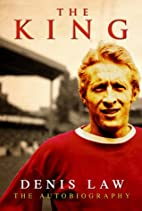 The King - Denis Law - The Autobiography by…