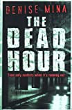 Mina, Denise: Dead Hour (Paddy Meehan #2)