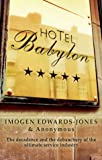 Anonymous: Hotel Babylon : Inside the Extravagance and Mayhem of a Luxury Five-Star Hotel