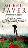 Paver, Michelle: The Serpent's Tooth (Eden Trilogy) (No.3)