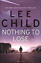 Nothing to Lose [Jack Reacher #12] by Lee…