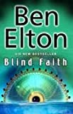 Elton, Ben: Blind Faith