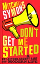 Don't Get Me Started by Mitchell Symons