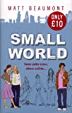MATT BEAUMONT: SMALL WORLD
