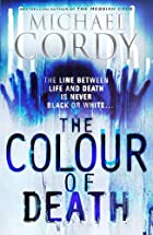 The Colour of Death by Michael Cordy