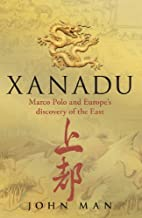 Xanadu: Marco Polo and Europe's Discovery of…