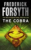 Forsyth, Frederick: The Cobra - 1st UK Edition/1st Impression