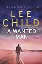A Wanted Man by Lee. Child