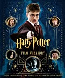 Sibley, Brian: Harry Potter Film Wizardry: From the Creative Team Behind the Celebrated Movie Series