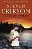 Erikson, Steven: This River Awakens