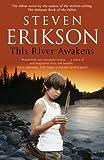 Erikson, Steven: This River Awakens