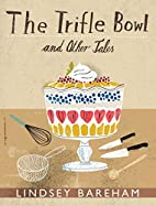 The Trifle Bowl by Lindsey Bareham