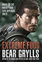 Extreme Food - What to Eat When Your Life…