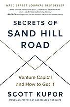 Secrets of Sand Hill Road: Venture Capital…