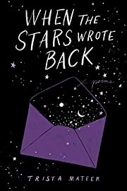 When the Stars Wrote Back: Poems by Trista…