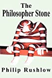 Rushlow, Philip: The Philosopher Stone