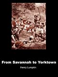 Lumpkin, Henry: From Savannah to Yorktown: The American Revolution in the South