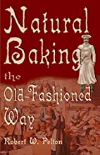 Natural Baking the Old Fashioned Way by…